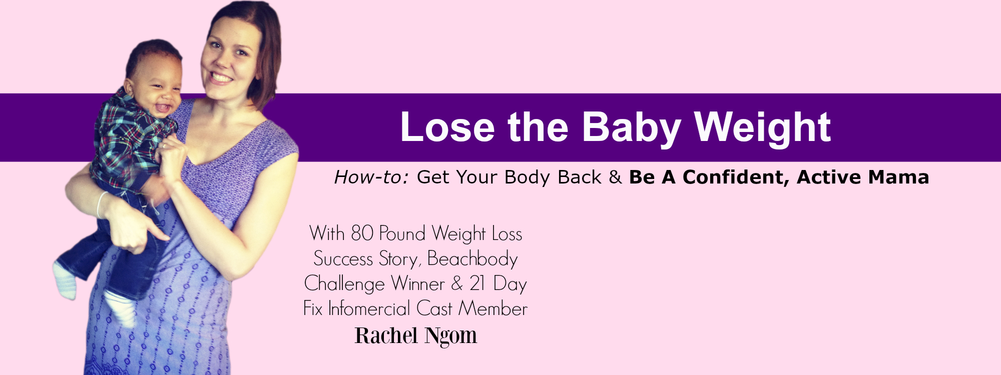 Lose The Baby Weight Fit And Fabulous With Rachel