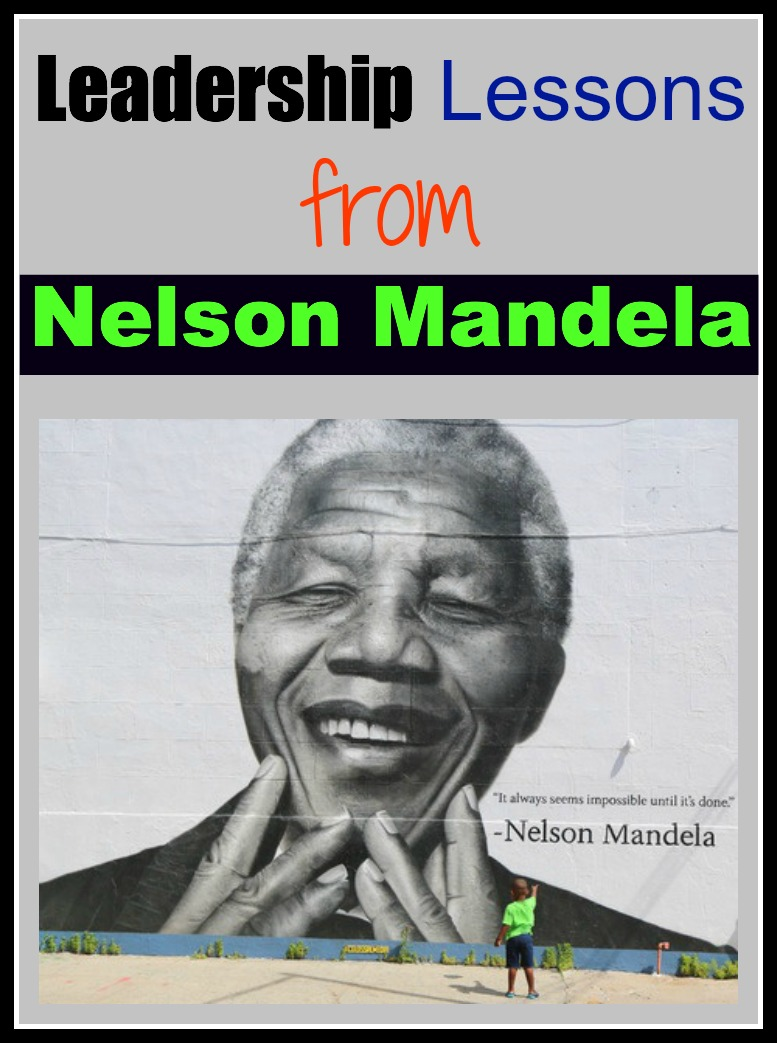 nelson mandela leadership skills Nelson mandela will be remembered for his courage, intellect, leadership, and  humanity he also epitomized leadership communications  perhaps one of  mandela's most endearing qualities was his big, broad, kind smile.