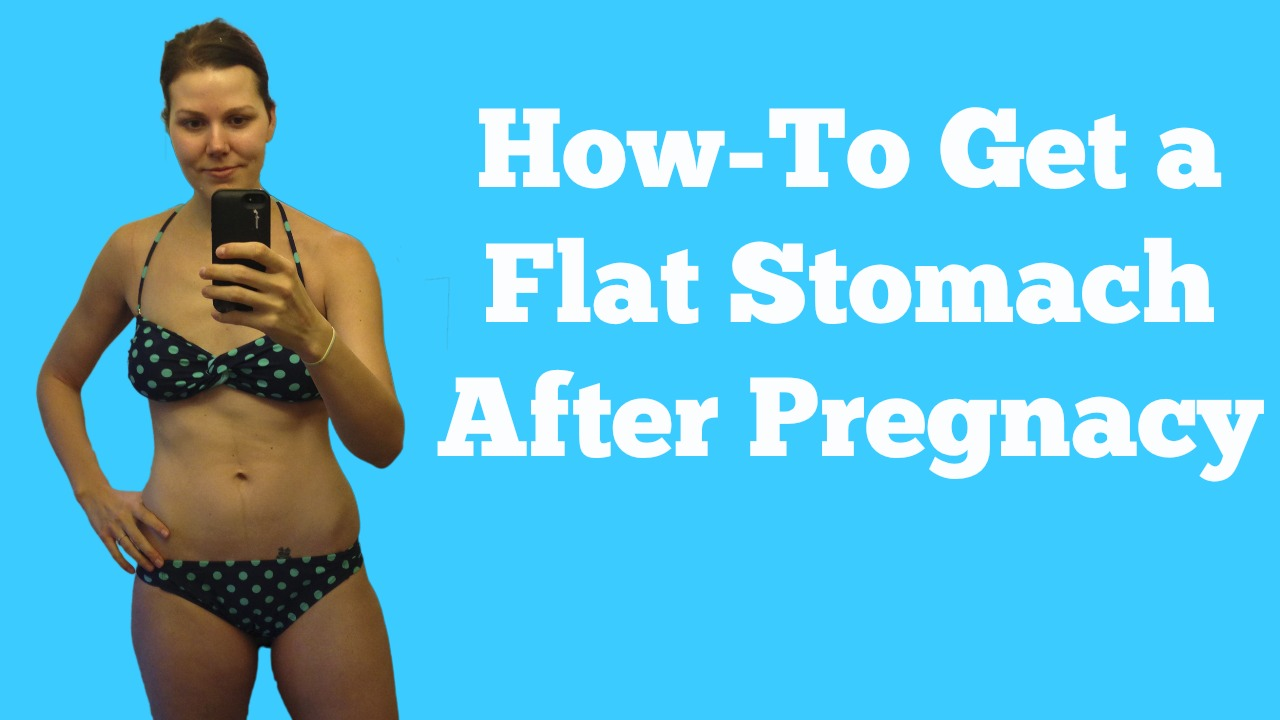 how to get a flat stomach after pregnancy