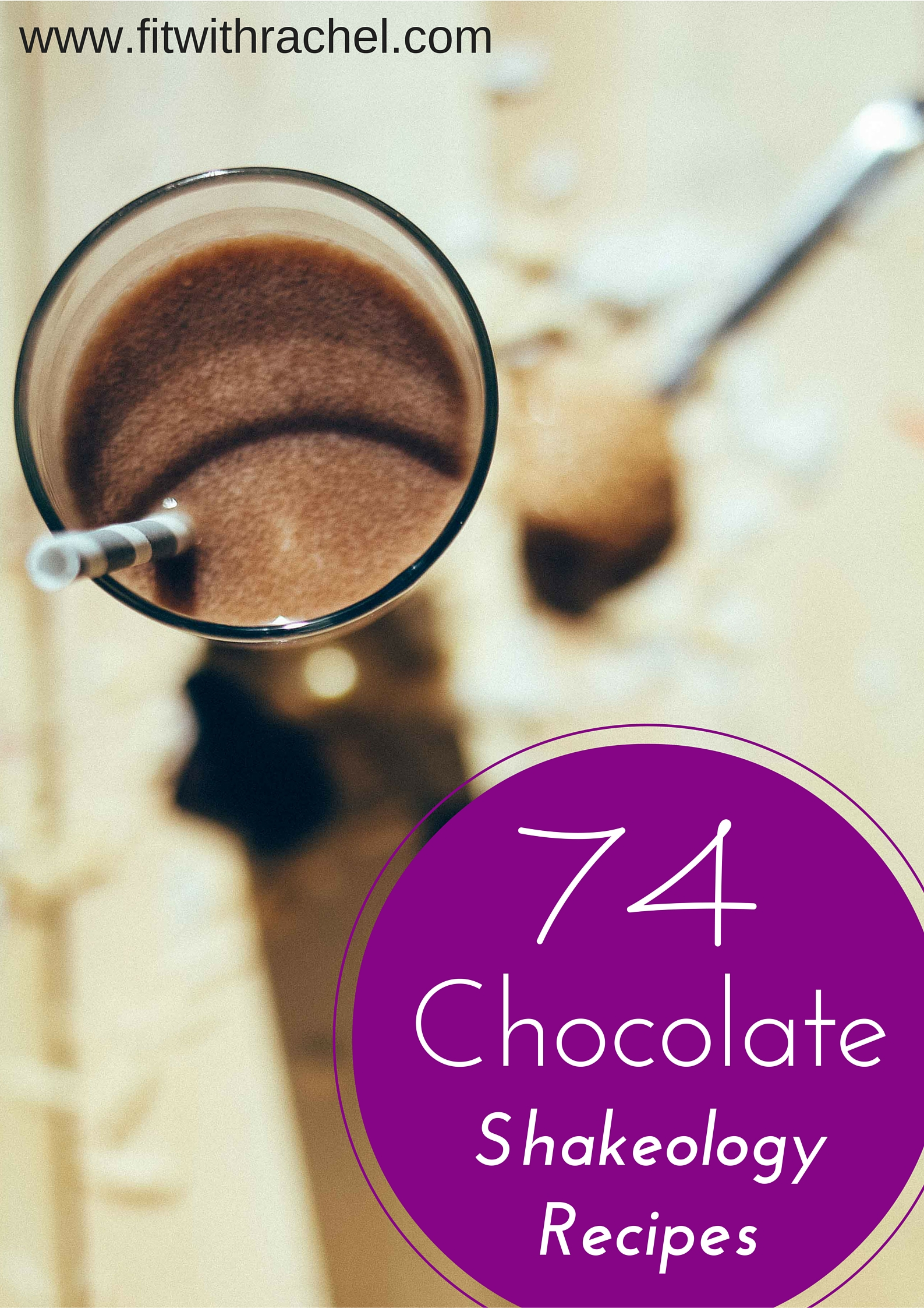 74 Chocolate Shakeology Recipes--AMAZING!