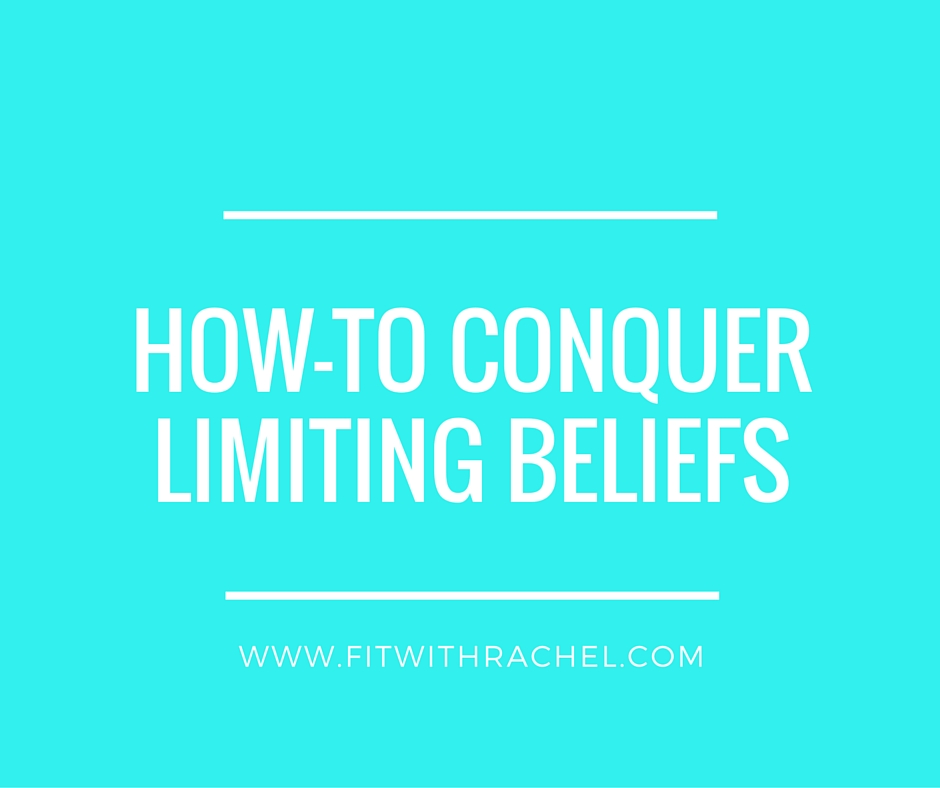 How-To Conquer Limiting Beliefs