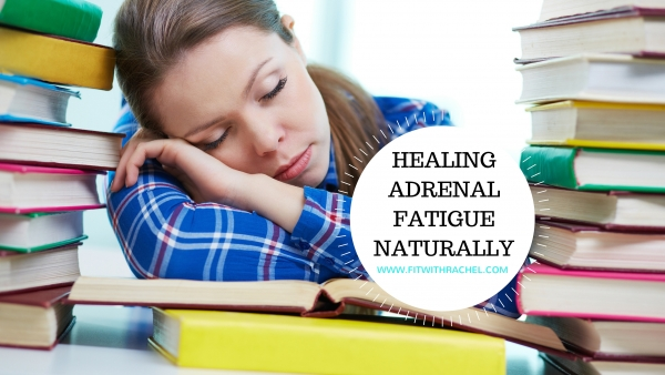 Healing Adrenal Fatigue Naturally