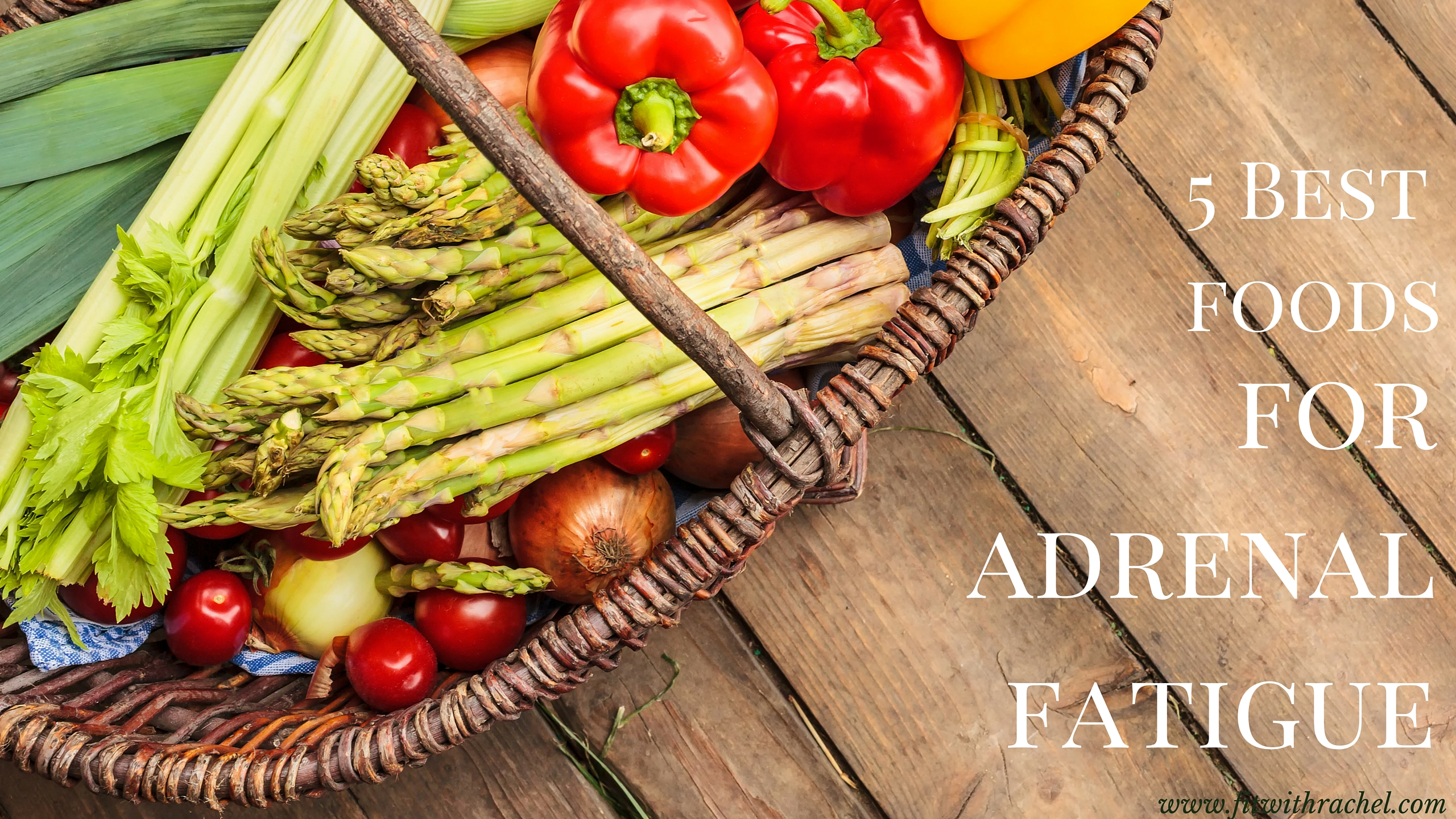5 Best Foods for Adrenal Fatigue