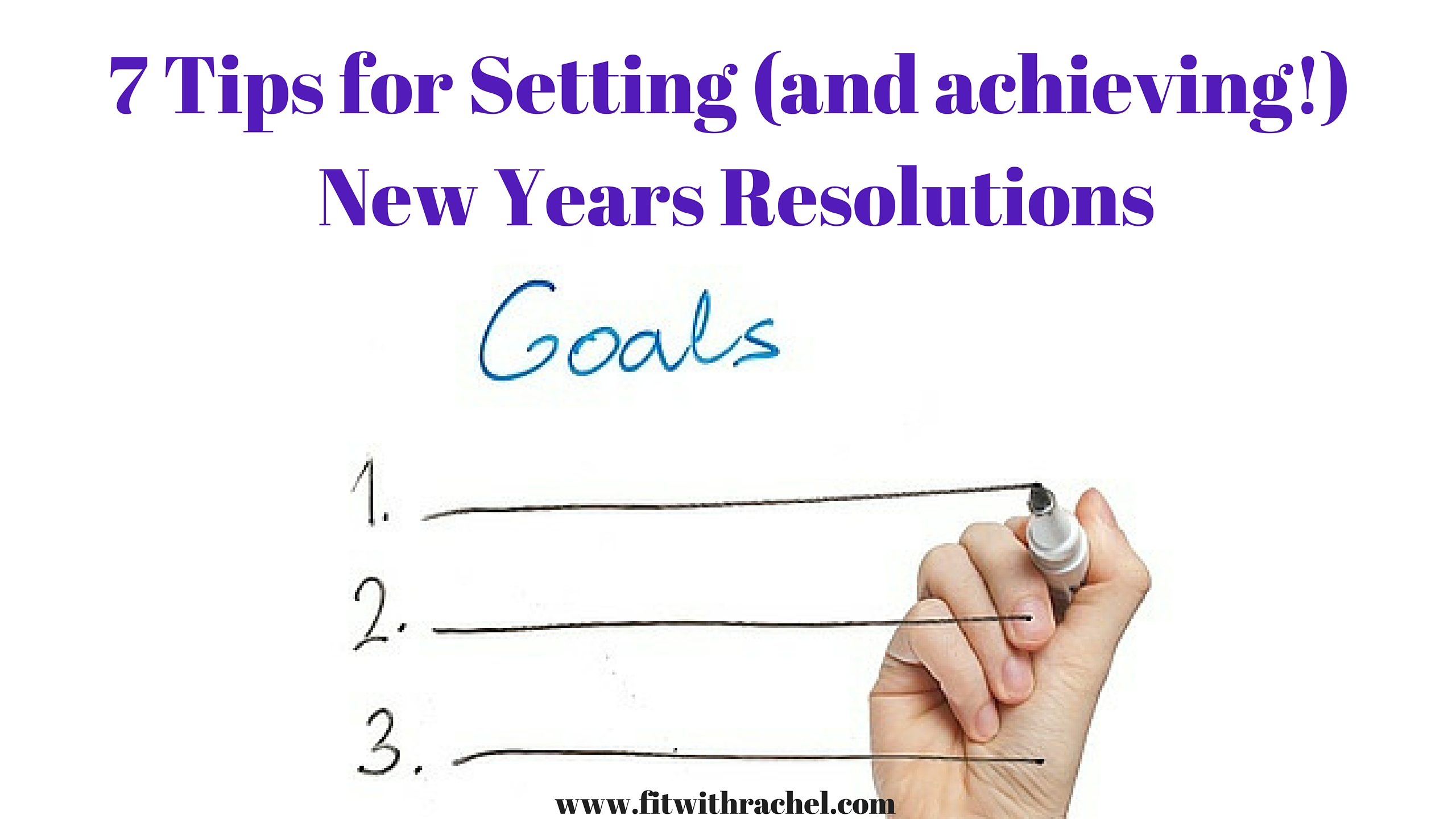 7 Tips for Setting (and achieving!) New Years Resolutions