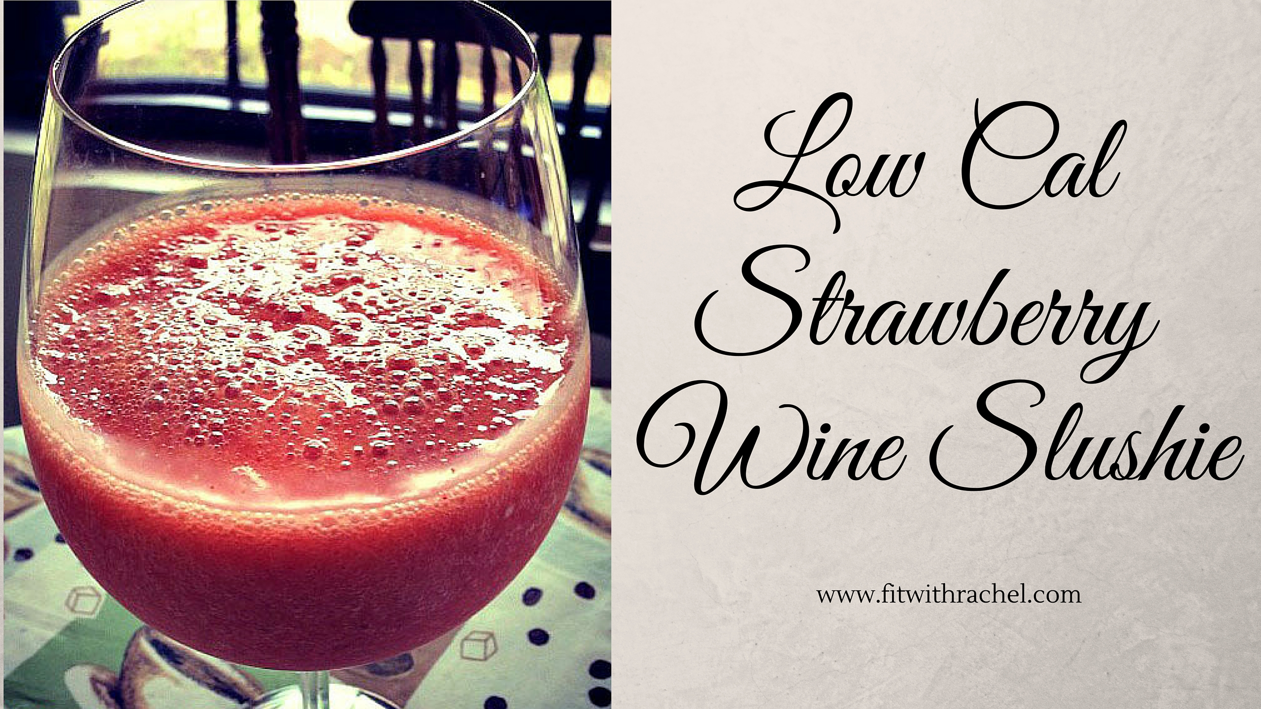 Low Calorie Strawberry Wine Slushie