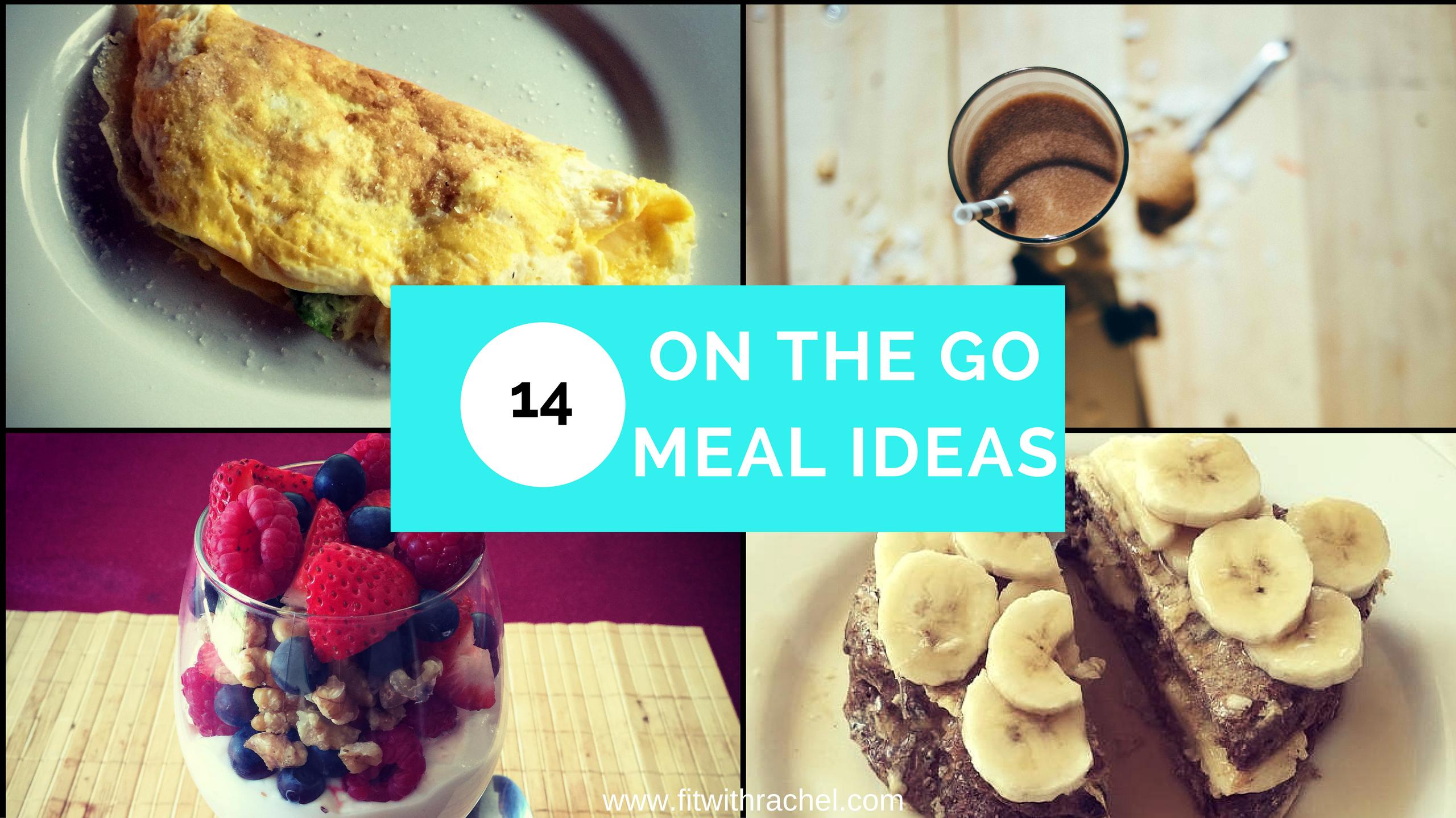 14 On the Go Meal Ideas