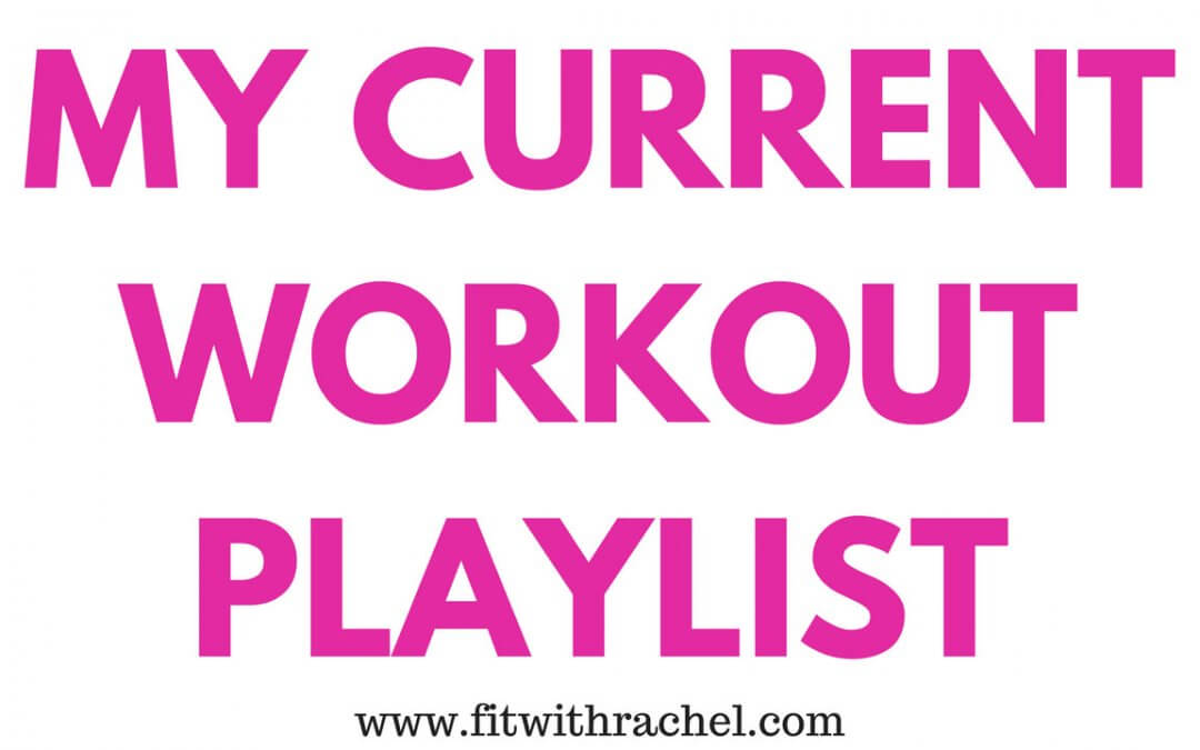 My Current Workout Playlist