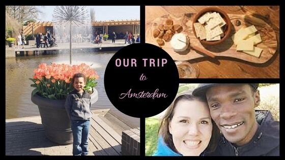 Our Trip to Amsterdam!