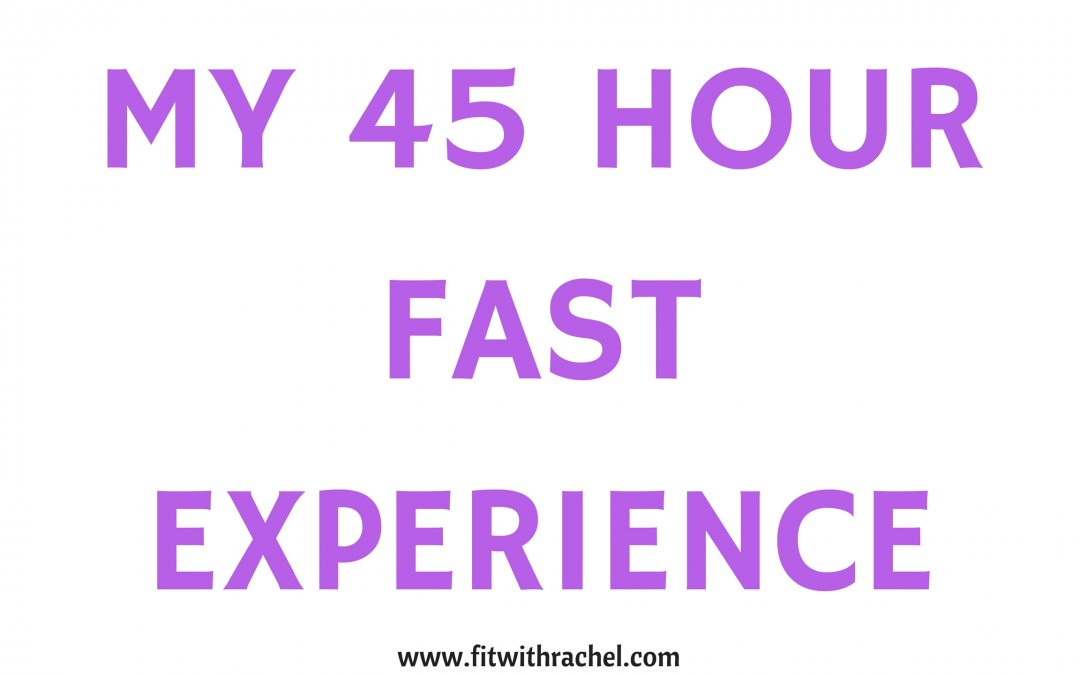 My 45 Hour Fasting Experience
