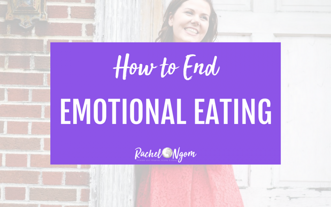 How to End Emotional Eating: 4 Tips to Stop Emotional Eating for Good!