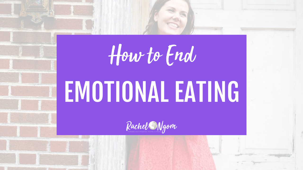 how to end emotional eating, rachel ngom