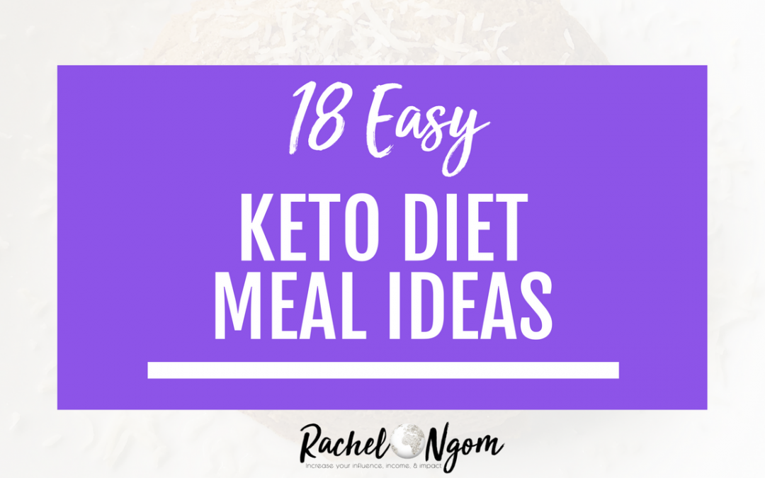 18 Easy Keto Diet Meal Ideas