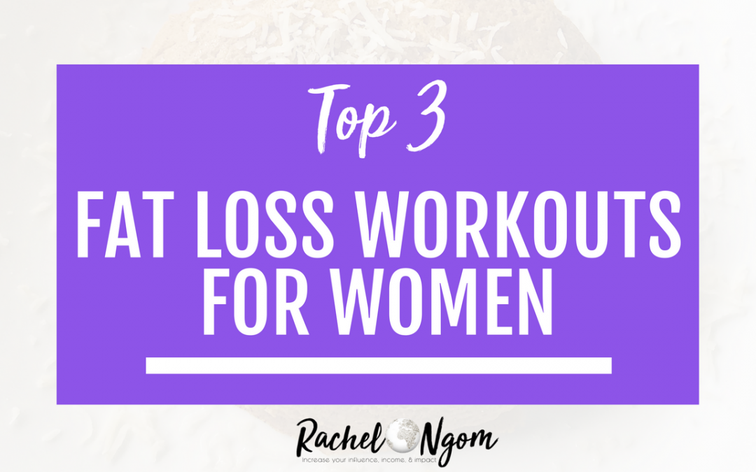 Top 3 Fat Loss Exercises for Women (they'll probably surprise you)