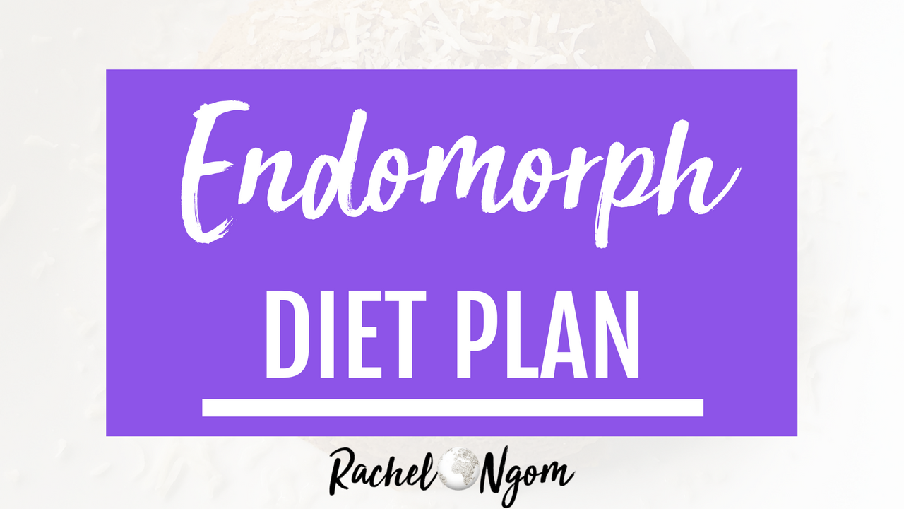 Endomorph Diet Plan: My Simple Strategy on How to Finally ...